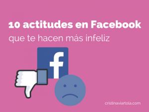 10 actitudes en Facebook que te producen infelicidad