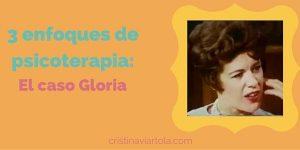 3 enfoques de psicoterapia: el Caso Gloria