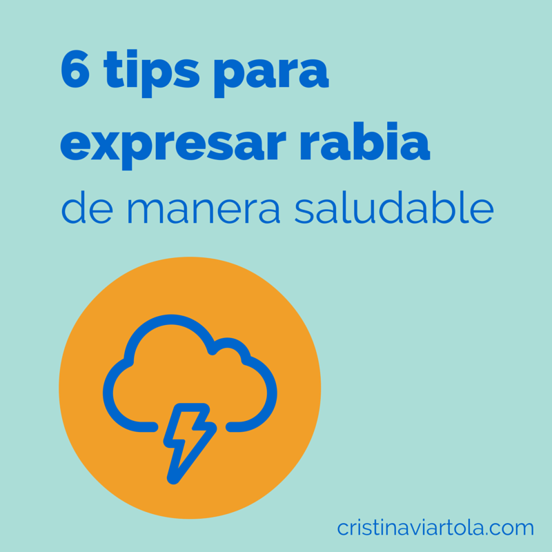 6 Tips Para Expresar Rabia De Manera Saludable Cristina Viartola