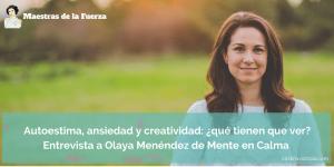 Autoestima, ansiedad y creatividad: ¿qué tienen que ver? – Entrevista a Olaya Menéndez Acebal