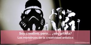 Soy creativo, pero… ¿soy artista? Los monstruos de la creatividad artística